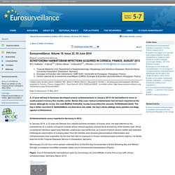 EUROSURVEILLANCE 05/06/14 Au sommaire: Schistosoma haematobium infections acquired in Corsica, France, August 2013
