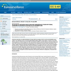 EUROSURVEILLANCE Volume 13, Issue 28, 10 July 2008. Au sommaire: Situation of hantavirus infections and haemorrhagic fever with