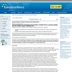 EUROSURVEILLANCE 03/10/13 Au sommaire:Autochthonous falciparum malaria possibly transmitted by luggage-carried vector in Paris,