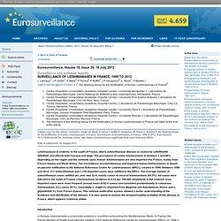EUROSURVEILLANCE 18/07/13 Au sommaire: Surveillance of leishmaniases in France, 1999 to 2012
