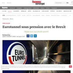 Eurotunnel sous pression avec le Brexit