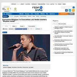 """Eurovision Belgique: le Courcellois Loïc Nottet chantera """"Rhythm inside"""""""