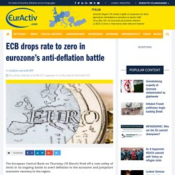ECB drops rate to zero in eurozone's anti-deflation battle – EurActiv.com