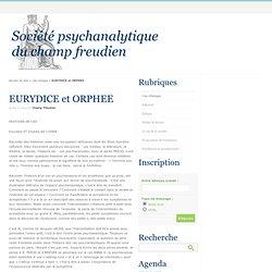 EURYDICE et ORPHEE - Société psychanalytique du champ freudien
