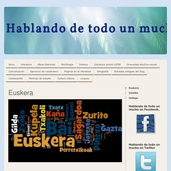 Euskera - Hablando de todo un mucho. Weblog de Lengua y Literatura