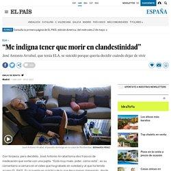 """Eutanasia: """"Me indigna tener que morir en clandestinidad"""""""