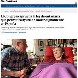 El Congreso aprueba la ley de eutanasia que permitirá ayudar a morir dignamente en España