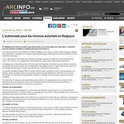 L'euthanasie pour les mineurs autorisée en Belgique - Monde