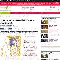 ''Le moment et la manière'' de parler d'euthanasie : Allodocteurs.fr