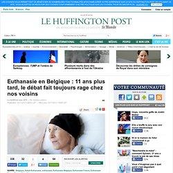 Euthanasie en Belgique : 11 ans plus tard, le débat fait toujours rage chez nos voisins