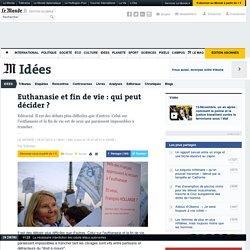 Euthanasie et fin de vie : qui peut décider ?