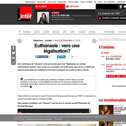 Euthanasie : vers une légalisation?