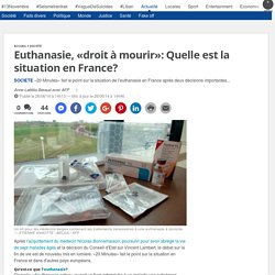 Euthanasie, «droit à mourir»: Quelle est la situation en France?