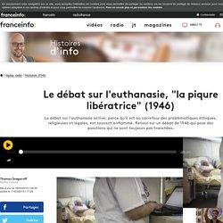 """Le débat sur l'euthanasie, """"la piqure libératrice"""" (1946)"""