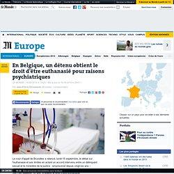 En Belgique, un détenu obtient le droit d'être euthanasié pour raisons psychiatriques