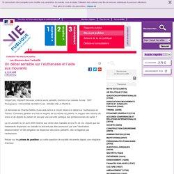 Euthanasie Un débat sensible sur l'euthanasie et l'aide aux mourants - Discours publics, discours politiques- Vie-publique.fr