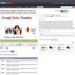 Evacuate Google trouble by means of 1-850-366-6203 Google Voice Number