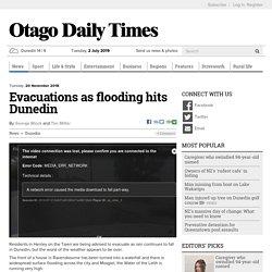 Evacuations as flooding hits Dunedin