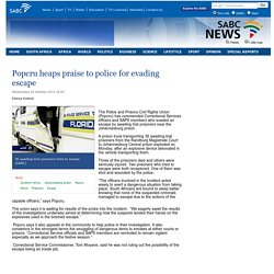 Popcru heaps praise to police for evading escape :Wednesday 24 October 2012