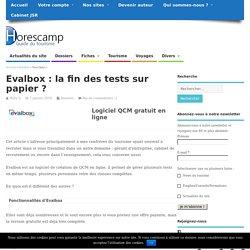 Evalbox : la fin des tests sur papier ? - Horescamp