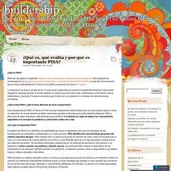 ¿Qué es, qué evalúa y por qué es importante PISA?