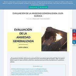 Evaluación de la Ansiedad Generalizada. Guía Clínica