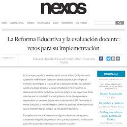 La Reforma Educativa y la evaluación docente: retos para su implementación