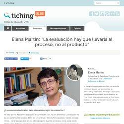 """Elena Martín: """"La evaluación hay que llevarla al proceso, no al producto"""""""