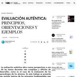 EVALUACIÓN AUTÉNTICA: PRINCIPIOS, ORIENTACIONES Y EJEMPLOS