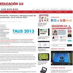 Formación, evaluación y liderazgo escolar del profesorado, con el Informe TALIS