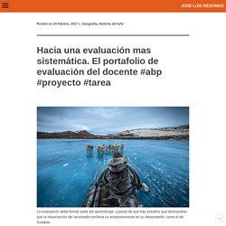 Hacia una evaluación mas sistemática. El portafolio de evaluación del docente #abp #proyecto #tarea