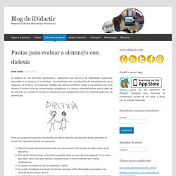Pautas para evaluar a alumn@s con dislexia