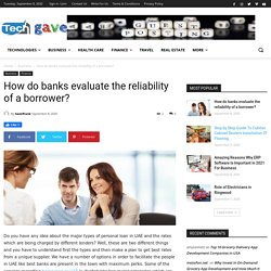 How do banks evaluate the reliability of a borrower?