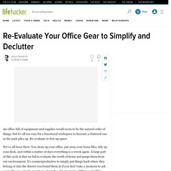 Re-Evaluate Your Office Gear to Simplify and Declutter