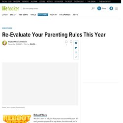 Re-Evaluate Your Parenting Rules This Year