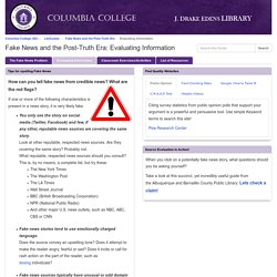 Evaluating Information - Fake News and the Post-Truth Era - LibGuides at Columbia College (SC)