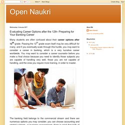 Open Naukri: Evaluating Career Options after the 12th- Preparing for Your Banking Career
