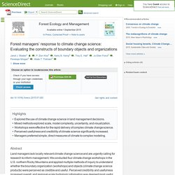 Forest Ecology and Management Available online 1 September 2015 Forest managers' response to climate change science: Evaluating the constructs of boundary objects and organizations
