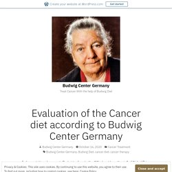 Evaluation of the Cancer diet according to Budwig Center Germany