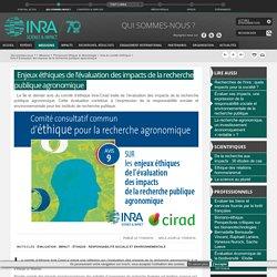 INRA 17/05/16 Enjeux éthiques de l'évaluation des impacts de la recherche publique agronomique