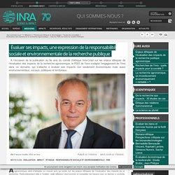 INRA 17/05/16 Évaluer ses impacts, une expression de la responsabilité sociale et environnementale de la recherche publique