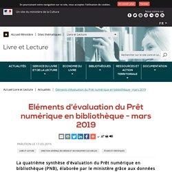 Eléments d'évaluation du Prêt numérique en bibliothèque - mars 2019 - Ministère de la Culture