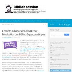 Enquête publique de l'AFNOR sur l'évaluation des bibliothèques, participez! -