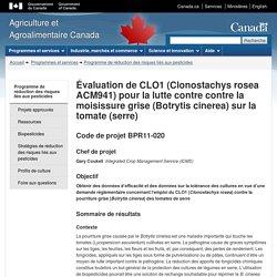 AGRICULTURE CANADA - Programme de recherche 2011-2012 - Évaluation de CLO1 (Clonostachys rosea ACM941) pour la lutte contre cont