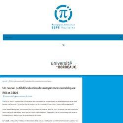 Un nouvel outil d'évaluation des compétences numériques : PIX et C2I2E