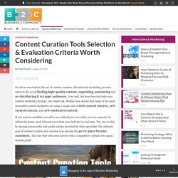 Content Curation Tools Selection & Evaluation Criteria Worth Considering