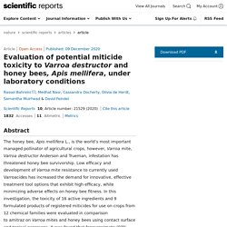 SCIENTIFIC REPORTS 09/12/20 Evaluation of potential miticide toxicity to Varroa destructor and honey bees, Apis mellifera, under laboratory conditions