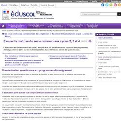 Le socle commun et l'évaluation des acquis - Evaluer la maîtrise du socle commun du cycle 2 au cycle 4