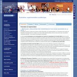 Education physique et sportive:Evaluation: expérimentation académique