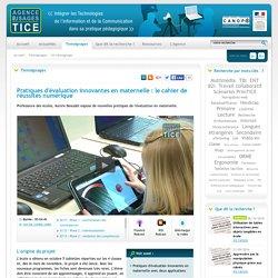 L'Agence nationale des Usages des TICE - Pratiques d'évaluation innovantes en maternelle : le cahier de réussites numérique
